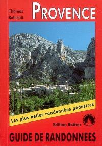Provence : 50 belles randonnées dans les vallées et les montagnes de l'Ardèche aux gorges du Verdon et du mont Ventoux aux Calanques