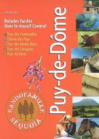 Puy-de-Dôme : balades faciles dans le Puy-de-Dôme : pays des Combrailles, chaîne des Puys, pays des Monts Dore, pays de Limagnes, pays de Forez