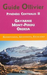 Pyrénées centrales : randonnées, ascensions, escalades. Volume 2, Gavarnie, Mont-Perdu, Ordesa : 253 itinéraires