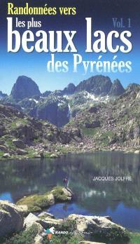 Randonnées vers les plus beaux lacs des Pyrénées. Volume 1