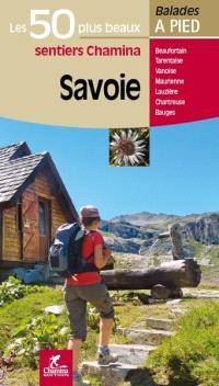 Savoie : Bauges, Aravis Beaufortain, Tarentaise, Vanoise, Maurienne, Belledonne, Lauzière