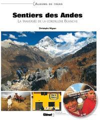 Sentiers des Andes : la traversée de la cordillère Blanche