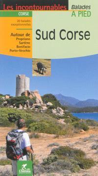 Sud Corse : 20 balades exceptionnelles autour de Propriano, Sartène, Bonifacio, Porto-Vecchio