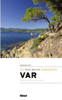 Var : les plus belles randonnées : Provence Ouest, Maures, Estérel