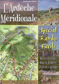 16 balades incontournables en Ardèche méridionale : spécial rando facile : Basses Cévennes, bois de Païolive, Pays de Labeaume, Cirque de Gens, Balazuc