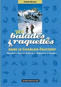 30 balades à raquettes dans le Chablais Faucigny : Abondance, Morzine, Bellevaux, Mégevette et Samoëns
