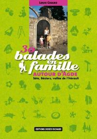 30 balades en famille autour d'Agde : Sète, Béziers, vallée de l'Hérault