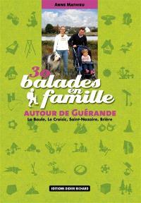 30 balades en famille autour de Guérande : La Baule, Le Croisic, Saint-Nazaire, Brière