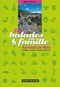 30 balades en famille autour de Nice : Antibes, Grasse, Sospel, Menton