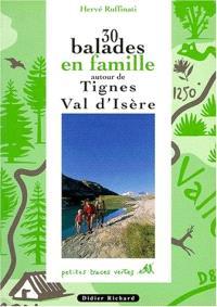 30 balades en famille autour de Tignes, Val d'Isère