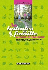 30 balades en famille autour de Toulouse : bords de Garonne à Blagnac, Beauzelle, Merville, Portet-sur-Garonne