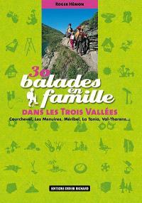 30 balades en famille dans les Trois Vallées : Courchevel, Les Menuires, Méribel, La Tania, Val-Thorens...