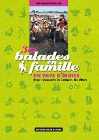 30 balades en famille en pays d'Iroise : Brest, Ouessant, Le Conquet, les Abers