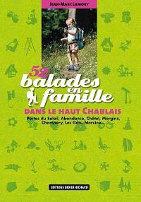 52 balades en famille dans le haut Chablais : Portes du Soleil, Abondance, Châtel, Morgins, Champéry, les Gets, Morzine...
