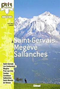 A Saint-Gervais, Megève, Sallanches : balades en famille : Saint-Gervais, les Contamines, Megève, Praz-sur-Arly, Cordon, Combloux, Sallanches, Saint-Nicolas de Véroce
