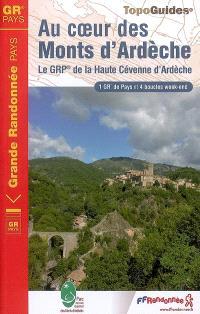 Au coeur des monts d'Ardèche : le GPR de la haute Cévenne d'Ardèche : 1 GR de pays et 4 boucles week-end