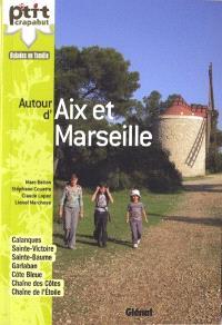Autour d'Aix et Marseille : Calanques, Sainte-Victoire, Sainte-Baume, Garlaban, Côte bleue, Chaîne des côtes, Chaîne de l'étoile