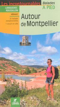 Autour de Montpellier : Languedoc-Rousillon, Hérault : 21 balades exceptionnelles, 1 circuit en ville