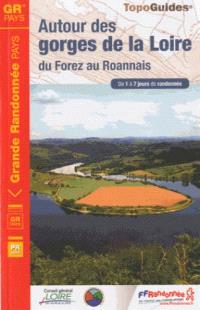 Autour des gorges de la Loire : du Forez au Roannais : de 1 à 7 jours de randonnée