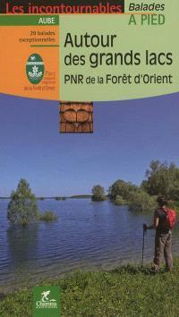 Autour des grands lacs : PNR de la forêt d'Orient : 29 balades exceptionnelles
