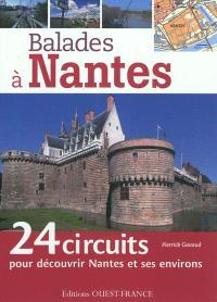 Balades à Nantes : 24 circuits pour découvrir Nantes et ses environs