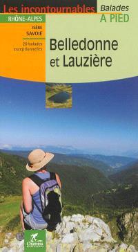 Belledonne et Lauzière : Rhône-Alpes, Isère, Savoie : 20 balades exceptionnelles