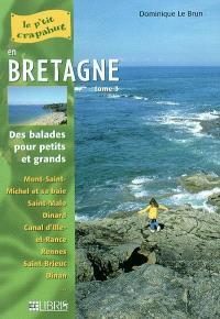 Bretagne. Volume 3, Mont-Saint-Michel, Côtes-d'Armor, Ille-et-Vilaine : balades pour petits et grands