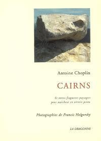 Cairns : et autres fragments paysagers pour marcheur en terrain pentu : récit