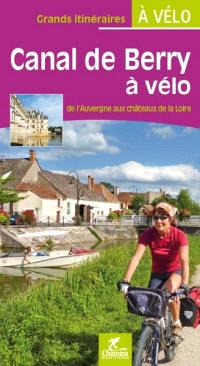Canal de Berry à vélo : de l'Auvergne aux châteaux de la Loire