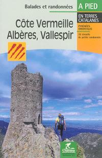 Côte Vermeille, Albères, Vallespir : 32 circuits de petite randonnée en terres catalanes, Pyrénées-Orientales