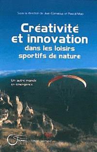 Créativité et innovation dans les loisirs sportifs de nature