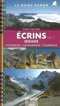 Ecrins. Volume 1, Oisans : Valbonnais, Valgaudemar, Champsaur