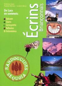 Ecrins briançonnais : de lacs en sommets : Guisane, Clarée, Cerveyrette, Vallouise & Freissinières