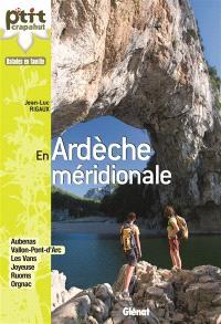 En Ardèche méridionale : Aubenas, Vallon-Pont-d'Arc, les Vans, Joyeuse, Ruoms, Orgnac