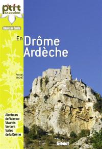 En Drôme Ardèche : balades en famille : alentours de Valence, Vivarais, Vercors, vallée de la Drôme