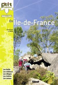 En Ile-de-France : les forêts, les châteaux, les villages, les rivières...