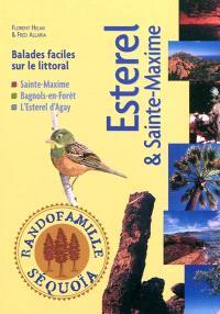 Esterel & Sainte-Maxime : balades faciles sur le littoral : Sainte-Maxime, Bagnols-en-Forêt, l'Esterel d'Agay