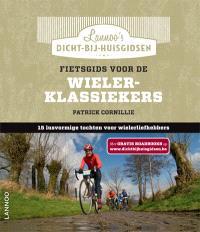 Fietsgids voor de Wieler-Klassiekers : 15 lusvormige tochten voor wielerliefhebbers