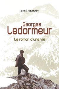 Georges Ledormeur (1867-1952) : le roman d'une vie