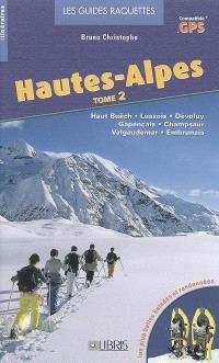 Hautes-Alpes. Volume 2, Haut Buëch, Lussois, Dévoluy, Gapençais, Champsaur, Valgaudemar, Embrunais