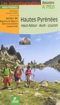 Hautes-Pyrénées, Haut-Adour, Aure, Louron : Midi-Pyrénées : 20 balades exceptionnelles autour de Bagnères-de-Bigorre, Saint-Lary-Soulan, Loudenvielle