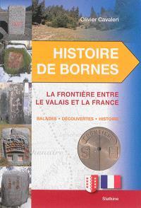 Histoire de bornes, La frontière entre le Valais et la France : balades, découvertes, histoire