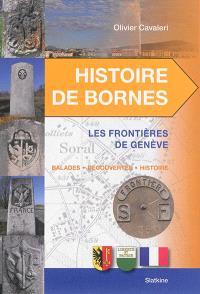 Histoire de bornes, Les frontières de Genève : balades, découvertes, histoire