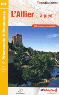L'Allier... à pied : 45 promenades & randonnées