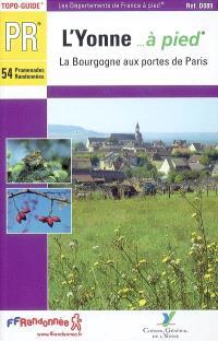 L'Yonne... à pied : la Bourgogne aux portes de Paris