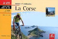 La Corse : Haute-Corse, Corse-du-Sud : 28 circuits de 14 à 60 km