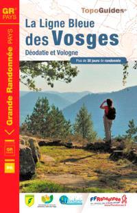 La ligne bleue des Vosges : Déodatie et Vologne : plus de 30 jours de randonnée