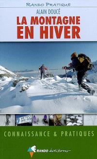 La montagne en hiver : connaissance & pratiques