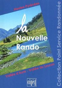 La nouvelle rando : Hautes-Pyrénées, vallée d'Aure, vallée du Louron