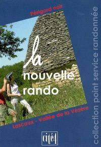 La nouvelle rando : Périgord noir, Lascaux-Vallée de la Vézère
